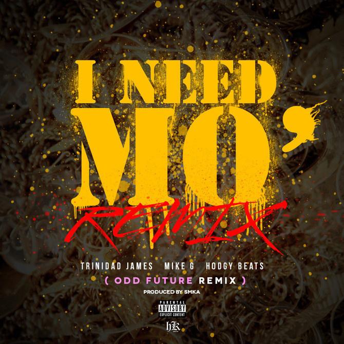 Trinidad James - I Need Mo Odd Future Remix